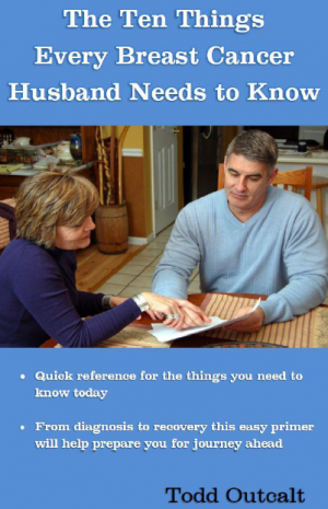 The Ten Things Every Breast Cancer Husband Needs to Know (PDF)