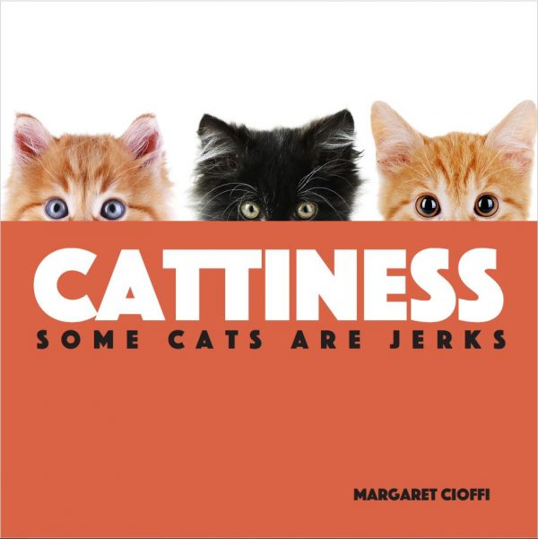 Cattiness: Some Cats are Jerks