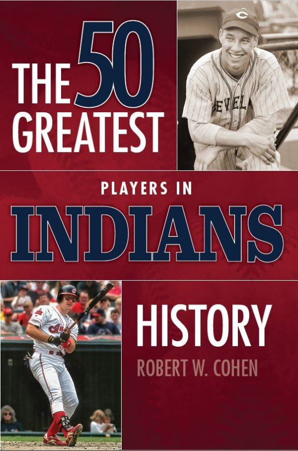 The 50 Greatest Players in Indians History