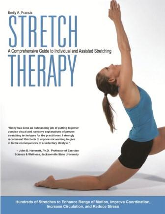 Stretch Therapy: A Comprehensive Guide to Individual and Assited Stretching