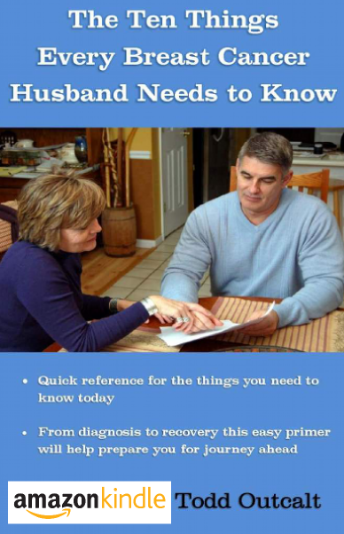 The Ten Things Every Breast Cancer Husband Needs to Know (Kindle Edition)