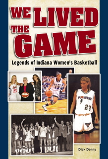 We Lived the Game: Indiana Women's Basketball