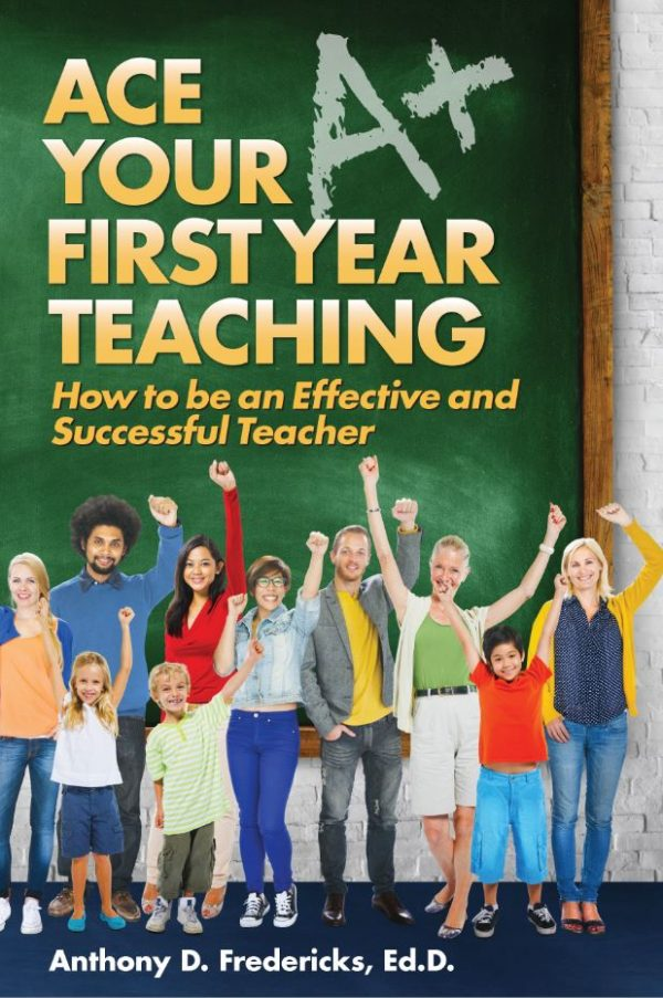 Ace Your First Year Teaching
