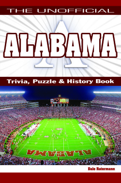 Unofficial Alabama Trivia, Puzzle, & History Book